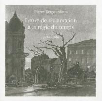 Lettre de réclamation à la régie du temps - PierreBergounioux