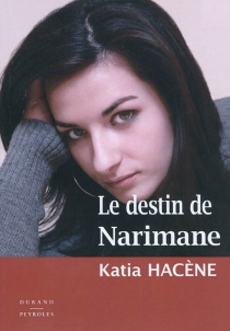 Le destin de Narimane - KatiaHacène