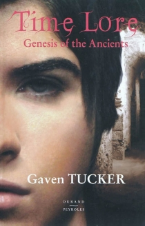 Time Lore : genesis of the ancients - Gaven Tucker