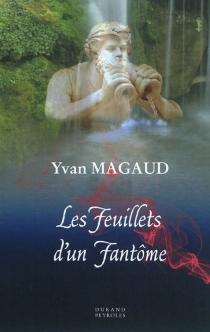 Les feuillets d'un fantôme - YvesMagaud