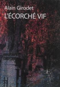L'écorché vif - AlainGirodet