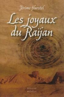Les joyaux du Raïjan - JérômeHurstel