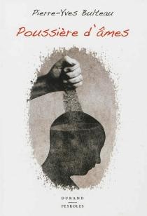 Poussière d'âmes - Pierre-YvesBulteau