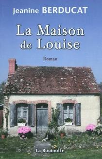 La maison de Louise - JeanineBerducat