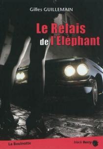 Le relais de l'éléphant - GillesGuillemain