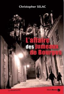 L'affaire des jumeaux de Bourges - ChristopherSelac
