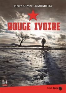 Rouge ivoire - Pierre-OlivierLombarteix