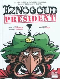Iznogoud président : les nouvelles aventures d'Iznogoud - NicolasCanteloup
