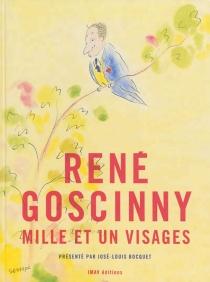 René Goscinny : mille et un visages -
