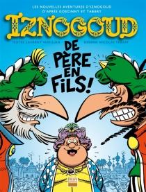 Les nouvelles aventures d'Iznogoud d'après Goscinny et Tabary - NicolasTabary