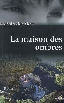 La maison des ombres - ClaireClarke