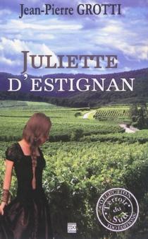 Juliette d'Estignan - Jean-PierreGrotti