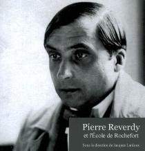 Pierre Reverdy et l'école de Rochefort -