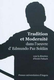 Tradition et modernité dans l'oeuvre d'Edmundo Paz Soldan -