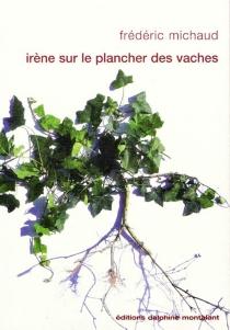Irène sur le plancher des vaches - FrédéricMichaud