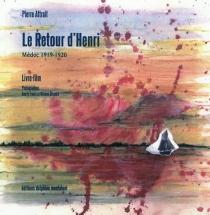 Le retour d'Henri : Médoc 1919-1920 : livre-film - PierreAttrait