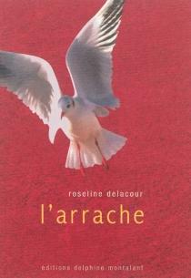 L'arrache - RoselineDelacour