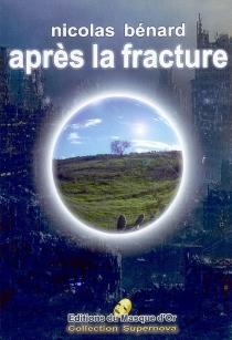Après la fracture : roman de science-fiction - NicolasBénard
