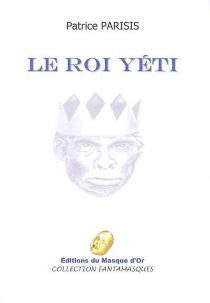 Le roi yéti - PatriceParisis