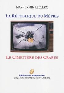 La République du mépris ou Le cimetière des crabes - Max-FirminLeclerc
