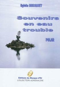 Souvenirs en eau trouble : polar - SylvieHecquet
