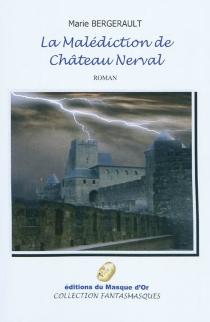 La malédiction de Château Nerval - MarieBergerault