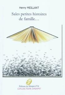 Sales petites histoires de famille - HenryMeillant