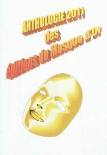 Anthologie 2011 des éditions du Masque d'or -