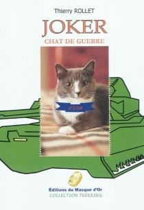 Joker, chat de guerre - ThierryRollet