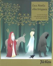Les Noëls électriques : 19 récits de magie et de mystère -