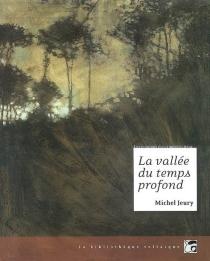 La vallée du temps profond : et autres nouvelles - MichelJeury