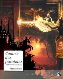 Comme des fantômes : histoires sauvées du feu - FabriceColin