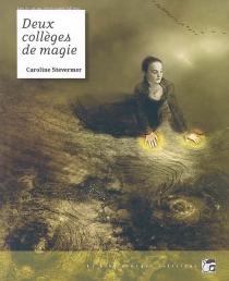 Deux collèges de magie - CarolineStevermer