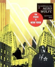 Les nombreuses vies de Nero Wolfe : un privé à New York - André-FrançoisRuaud