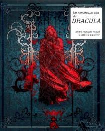 Les nombreuses vies de Dracula - IsabelleBallester