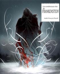 Les nombreuses vies de Frankenstein - André-FrançoisRuaud