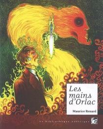 Les mains d'Orlac - MauriceRenard