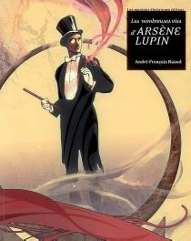 Les nombreuses vies d'Arsène Lupin - André-FrançoisRuaud