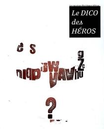 Le dico des héros -