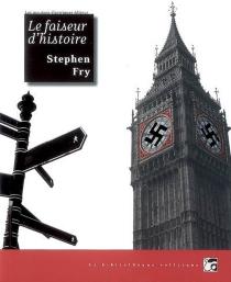 Le faiseur d'histoire - StephenFry