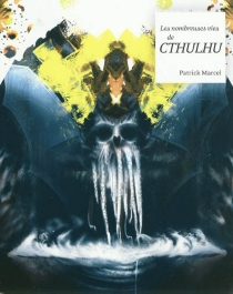 Les nombreuses vies de Cthulhu - PatrickMarcel
