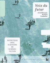 Voix du futur : entretiens avec 8 auteurs de science-fiction -