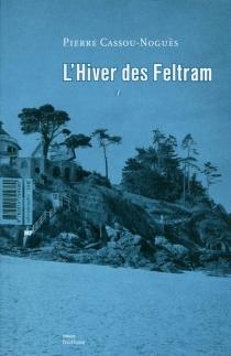 L'hiver des Feltram - PierreCassou-Noguès