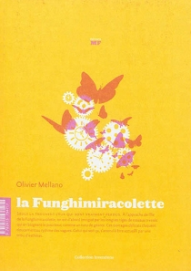 La funghimiracolette : et autres trésors de l'équilibre - OlivierMellano
