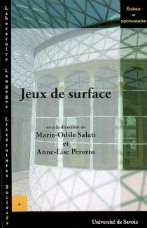 Jeux de surface : actes du colloque, Chambéry, 14-15 octobre 2005 -