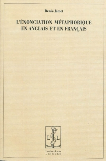 L'énonciation métaphorique en anglais et en français - DenisJamet