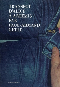 Transect d'Alice à artémis - Paul-Armand Gette