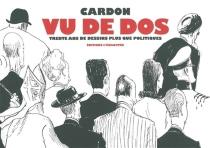 Vu de dos : trente ans de dessins plus que politiques - Jacques-ArmandCardon
