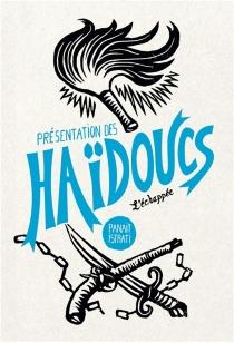 Présentation des haïdoucs - PanaïtIstrati