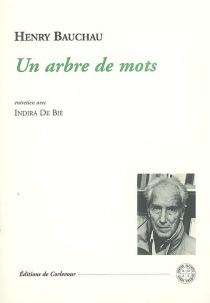 Un arbre de mots : entretien avec Indira De Bie - HenryBauchau